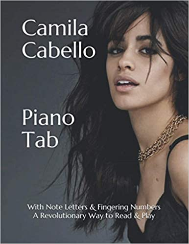 Camila Cabello Piano Tab Play Piano By Letters